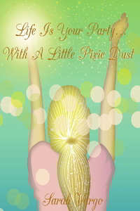 Life is Your Party... With a Little Pixie Dust