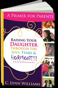 Raising Your Daughters Through the Joys Tears and Hormones!
